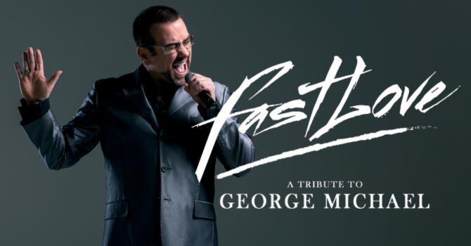 Fastlove Tribute to George Michael 24th Aug