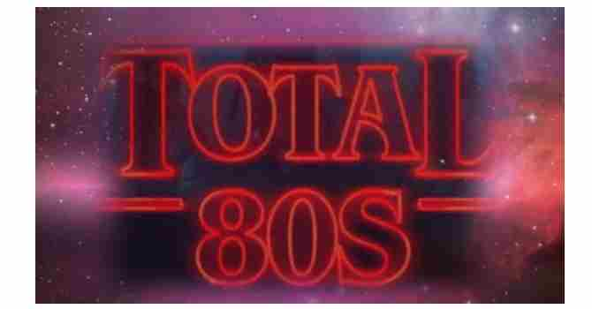 Totally 80's, Saturday 22nd Sept