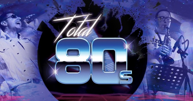 Total 80's Night Saturday 13th June